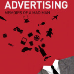 A surprising inside look at  unbelievable and sometimes astonishing happenings in the ad business.